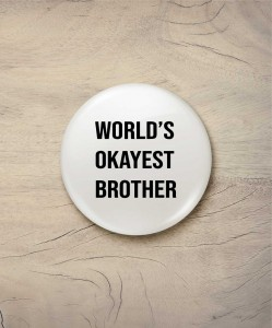 Button world's okayest brother